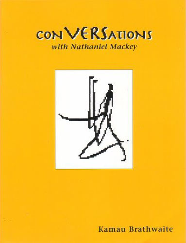 conVERSations with Nathaniel Mackey, We Press & XCP, 1999